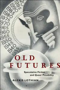 Cover image of Old Futures by Alexis Lothian